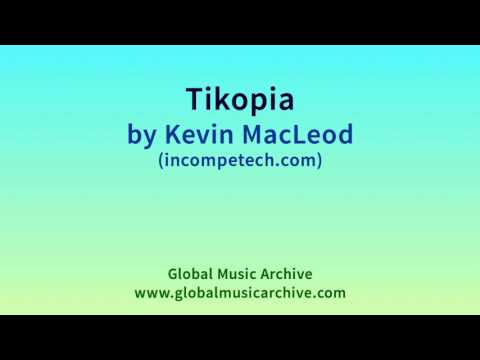Tikopia by Kevin MacLeod 1 HOUR