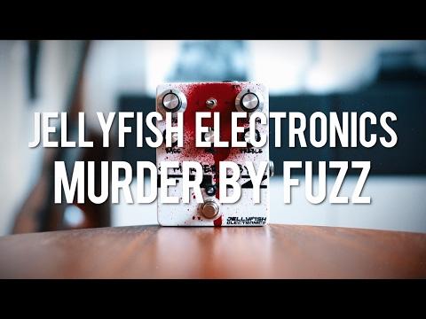 Jellyfish Electronics Murder By Fuzz (demo)