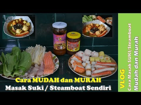 Cara Mudah dan Murah masak Suki / Steamboat / Sabu-sabu Tomyam sendiri di rumah