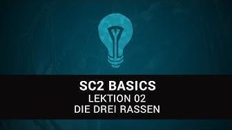 Starcraft 2 Basics - Lektion 2 - Die Drei Völker
