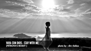 Vaya Con Dios - Stay with me (petrova's re-edit)