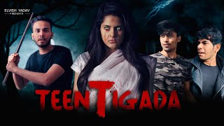 Teen Tigada - | Elvish Yadav | Horror Comedy