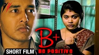 Be Positive | 2015 Malayalam Short Film on Blood Donation | w/Subtitles | F2S Finalist