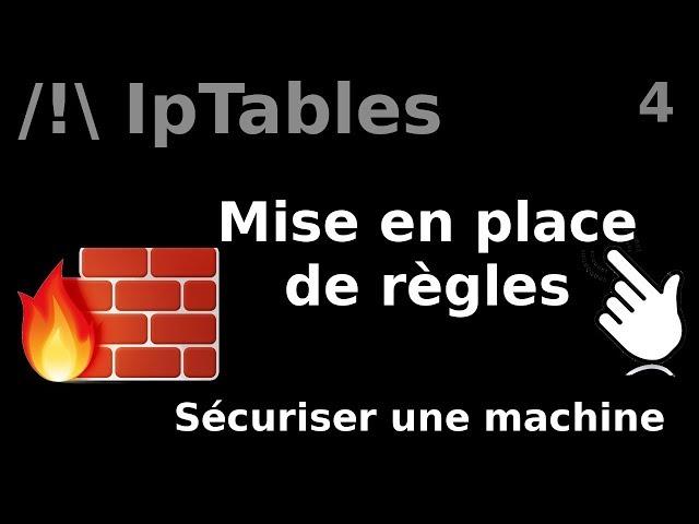IpTables - 4. combinaison de règles | tutos fr