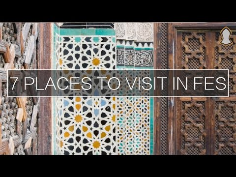 7 Places To Visit In Fes