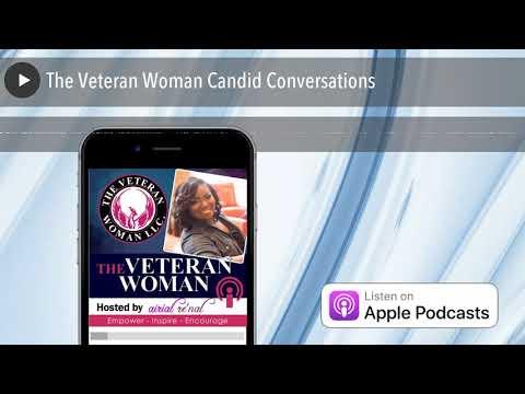 The Veteran Woman Candid Conversations