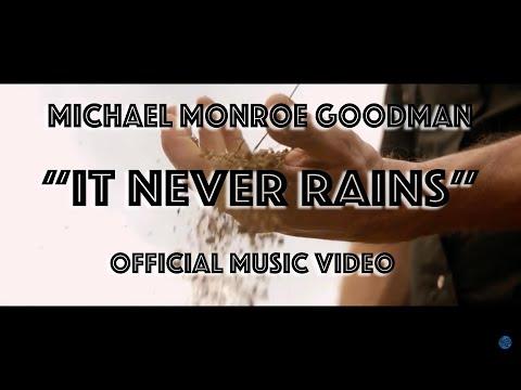Michael Monroe Goodman - It Never Rains [Official Video]