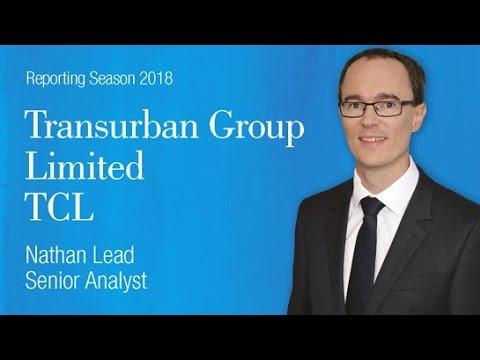 Transurban Group (ASX:TCL):  Reporting Season Feb 2018 – Nathan Lead, Senior Analyst