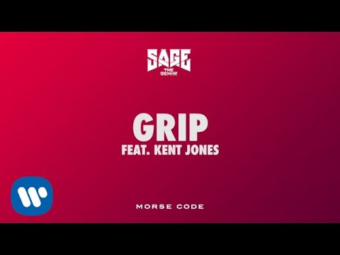 Sage The Gemini - Grip feat. Kent Jones [Official Audio]