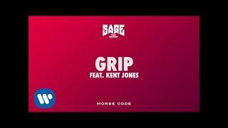 Sage The Gemini - Grip feat. Kent Jones [Official Audio]