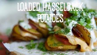 Loaded Hasselback Potatoes [ba Recipes]