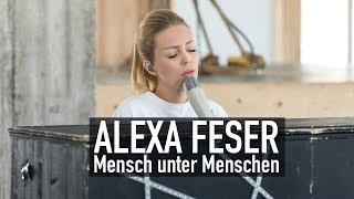 Alexa Feser - Mensch unter Menschen (Deluxe Music Session)
