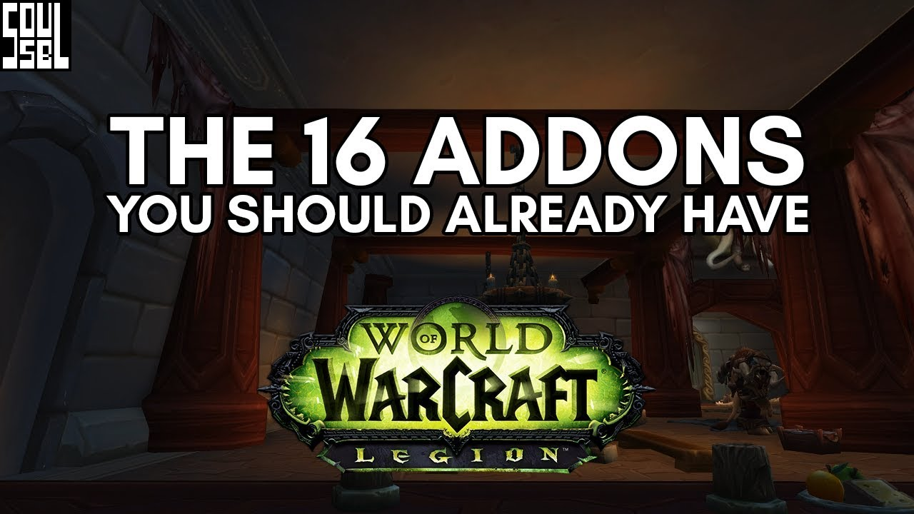 THE 16 All-Star Addons of World of Warcraft Legion! by SoulSoBreezy