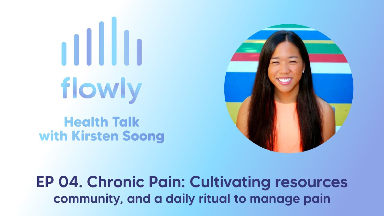 Health Talk 04 Chronic pain: cultivating resources, community, and a daily ritual to manage pain
