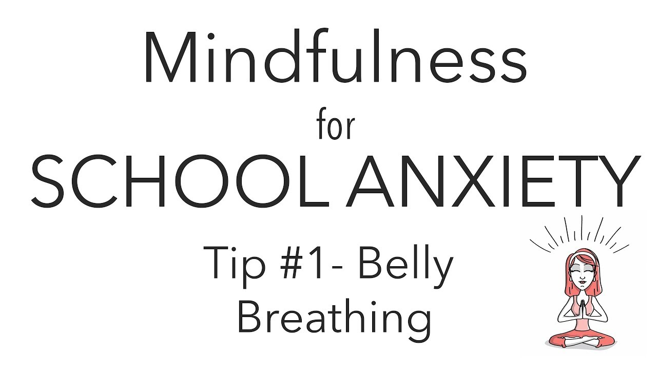 Mindfulness for School Anxiety - Tip #1 Belly Breathing