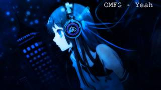 OMFG - Yeah [6 hours]