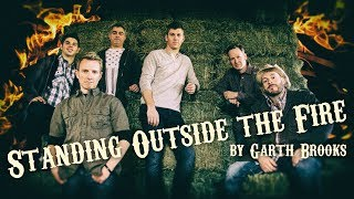 Standing Outside the Fire (Garth Brooks) Official Face Vocal Band Cover
