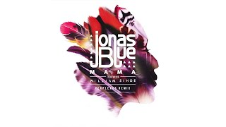 Jonas Blue   Mama (Perplexus Remix) ft  William Singe