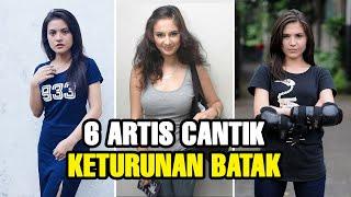 7 ARTIS CANTIK KETURUNAN BATAK, SIAPAKAH PALING CETAR ? | ARTIS BATAK