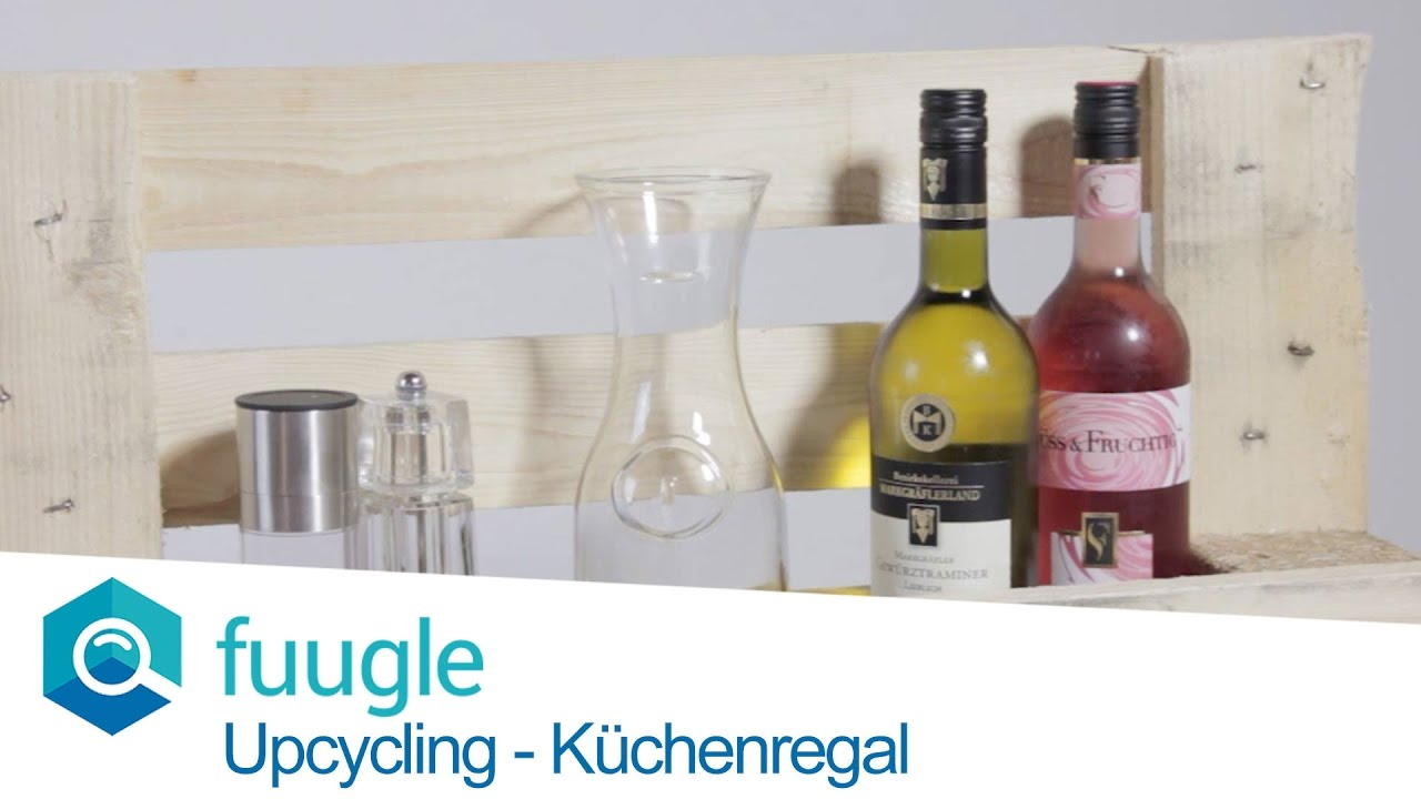 Upcycling - DIY Küchenregal | Frag fuugle - YouTube