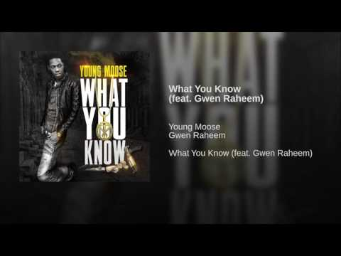 Young Moose - What You Know (feat. Gwen Raheem)