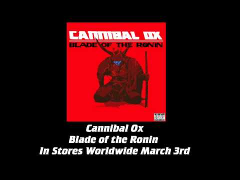 """Cannibal Ox - """"Blade: The Art of Ox"""" (feat. Artifacts & U-God)"""