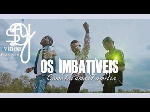 Os Imbativeis-Como ter uma Familia(Video by Sdy)