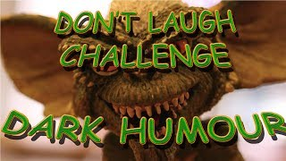 Try not to laugh Challenge Dark Humour!! WARNING OFFENSIVE