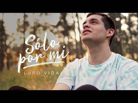 Lupo Vidal - Sólo Por Mí (Video Oficial)