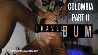 Travel Bum Episode 5, Colombia Part 2