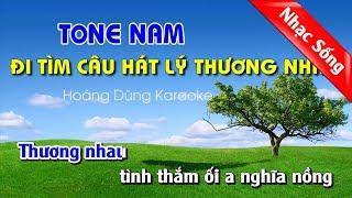 Đi Tìm Câu Hát Lý Thương Nhau Karaoke Nhạc Sống Tone Nam