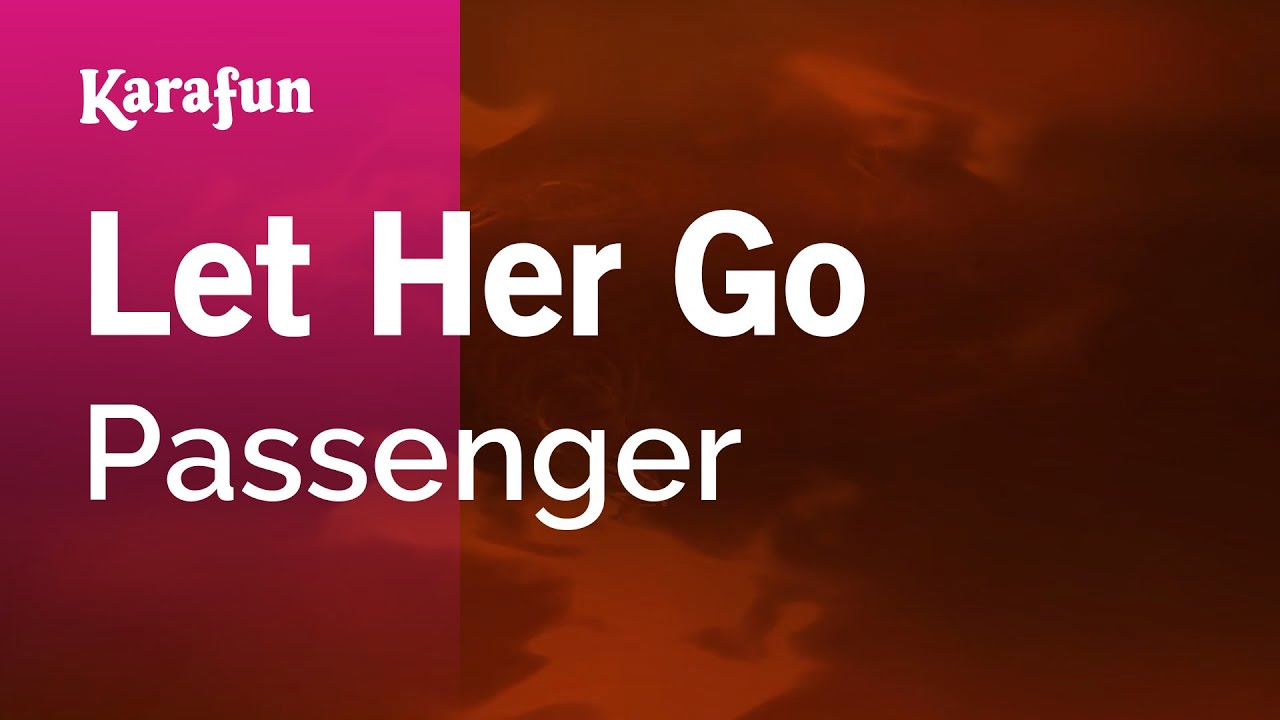 let her go it will be ok