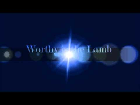Worthy Is The Lamb - Hillsong w/lyrics