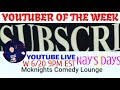 YOUTUBER OF THE WEEK - MCKNIGHTS COMEDY LOUNGE