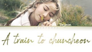 Gambar cover TAEYEON (태연)- A train to chuncheon (춘천가는 기차) [Han|Rom|Eng|가사 Color Coded Lyrics]