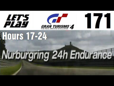 Lets Play Gran Turismo 4 - Part 171 - Endurance Events - Nurburgring 24h Endurance - Hours 17-24