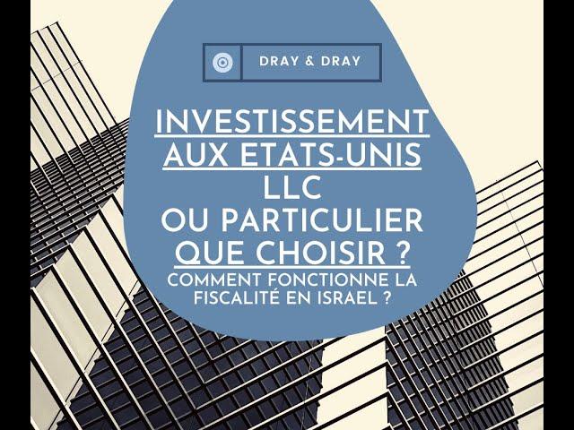Investissement aux USA - LLC ou particulier Comment fonctionne la fiscalité en Israel ?