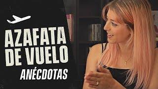 ANÉCDOTAS DE AZAFATA DE VUELO