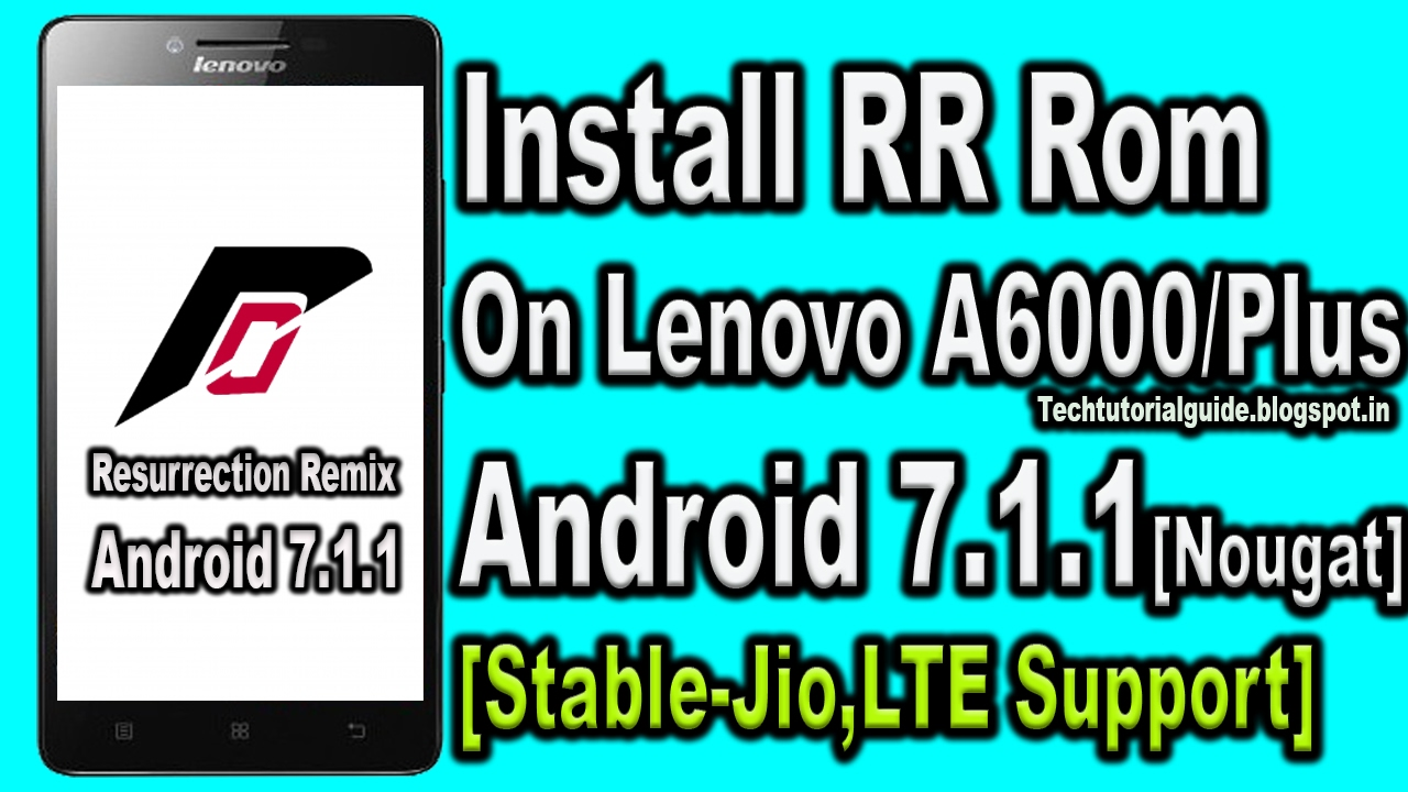 How To Install Resurrection Remix 5 8 0 Rom [Android Nougat 7 1 1] On  Lenovo A6000/Plus