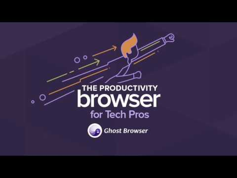 Ghost Browser - The Productivity Browser for Tech Pros