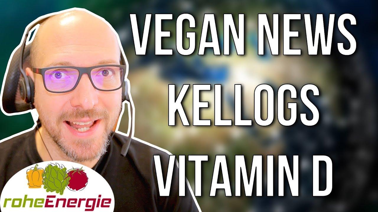 KELLOGS sieht vegane Zukunft. VITAMIN D im Essen [VEGAN NEWS]