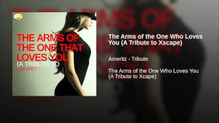 The Arms of the One Who Loves You (A Tribute to Xscape)