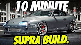 Building A MK4 Toyota Supra in 10 Minutes! *INSANE TRANSFORMATION*