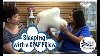 Sleeping with a CPAP Pillow - City of Sleep