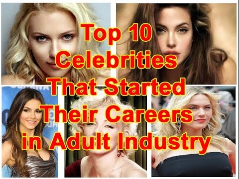 Top 10 Celebrities That Started Their Careers in Adult Industry