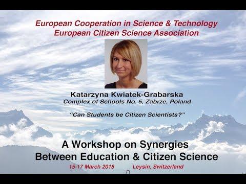 """Katarzyna Kwiatek-Grabarska: """"Can students be citizen scientist?"""", COST Action workshop, Leysin 2018"""