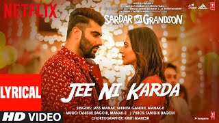 Jee Ni Karda(Lyrical)  Sardar Ka Grandson  Arjun Kapoor, Rakul Preet  Jass Manak,Manak -E ,Tanishk B