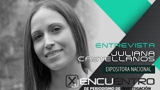 Juliana Castellanos, expositora en Mesa Regional del X Encuentro de Periodismo de Investigación