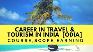 Career in Travel and Tourism In India  Scope  Earning   Course   Colleges   Start Up   2018   odia