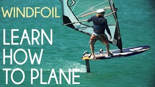 Windsurf foil: how to plane / take off  [Tutorial 2 | Windfoil]